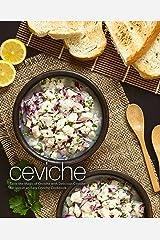 Ceviche: Taste the Magic of Ceviche with Delicious Ceviche Recipes in an Easy Ceviche Cookbook Kindle Edition