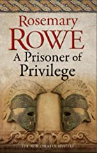 A Prisoner of Privilege (A Libertus Mystery of Roman Britain Book 18)