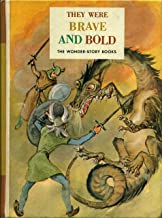 THEY WERE BRAVE AND BOLD,  The Wonder Story Books, Book Five (5)