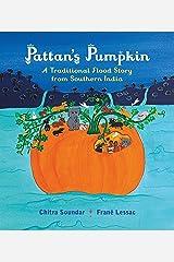 Pattan's Pumpkin: An Indian Flood Story Hardcover