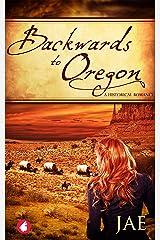 Backwards to Oregon Kindle Edition