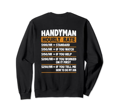 Handyman Hourly Rate Funny Gift Handyman  Sweatshirt