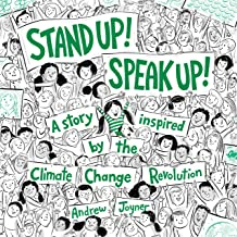 Stand Up! Speak Up!: A Story Inspired by the Climate Change Revolution