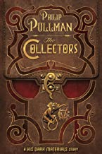 The Collectors: A His Dark Materials Story (Kindle Single)