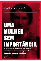 Uma mulher sem importância: A história secreta da espiã americana mais perigosa da segunda guerra mundial (Portuguese Edition) Kindle Edition
