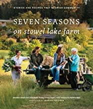 Seven Seasons on Stowel Lake Farm: Stories and Recipes that Nourish Community