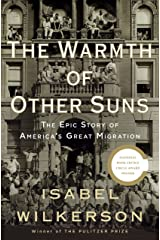 The Warmth of Other Suns: The Epic Story of America's Great Migration Hardcover