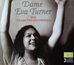 Dame Eva Turner: The Collected Recordings