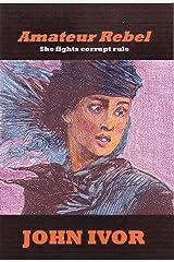 Amateur Rebel (Dreams Quartet Book 4) Kindle Edition