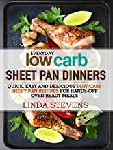 Low Carb Sheet Pan Dinners: Quick, Easy and Delicious Low Carb  Sheet Pan Recipes for Hands-off Oven Ready Meals