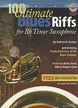 100 Ultimate Blues Riffs for Bb Tenor Saxophone, the Beginner Series