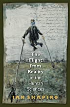 The Flight from Reality in the Human Sciences (English Edition)