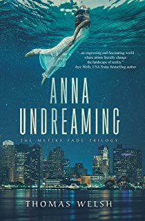 Anna Undreaming (The Metiks Fade Trilogy Book 1)