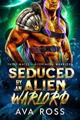 Seduced by an Alien Warlord (Fated Mates of the Ferlaern Warriors Book 3) Kindle Edition