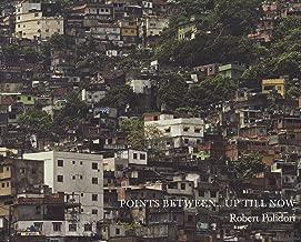 Robert Polidori: Points Between...Up Till Now