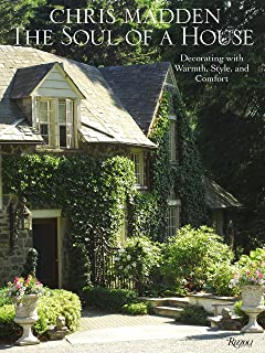 Chris Madden The Soul of a House: Decorating with Warmth, Style, and Comfort