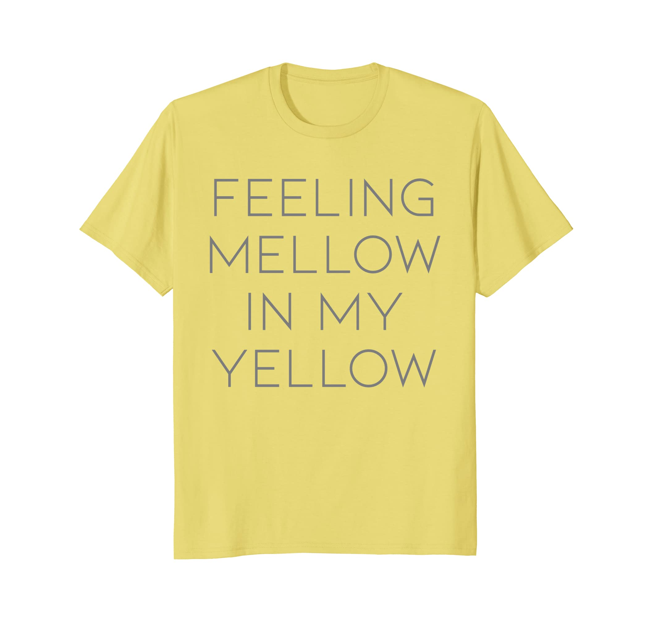 Amazon com feeling mellow in my yellow t shirt clothing