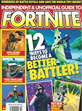 Independent & Unofficial Guide to Fortnite Magazine Issue 11 2019 12 Ways to become a better battler