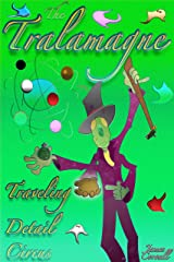 The Tralamagne: Traveling Detail Circus Kindle Edition