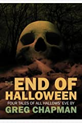 The End of Halloween: Four Tales of All Hallows' Eve Kindle Edition