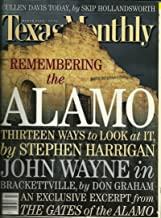 TEXAS MONTHLY, MARCH 2000, VOLUME 28, ISSUE 3: REMEMBERING THE ALAMO, THIRTEEN WAYS TO LOOK AT IT BY STEPHEN HARRIGAN IN BRACKETTVILLE BY DON GRAHAM, AN EXCLUSIVE EXCERPT FROM THE GATES OF THE ALAMO AND VARIOUS ARTICLES