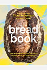 Bread Book: Ideas and Innovations from the Future of Grain, Flour, and Fermentation [A Cookbook] (English Edition) Formato Kindle