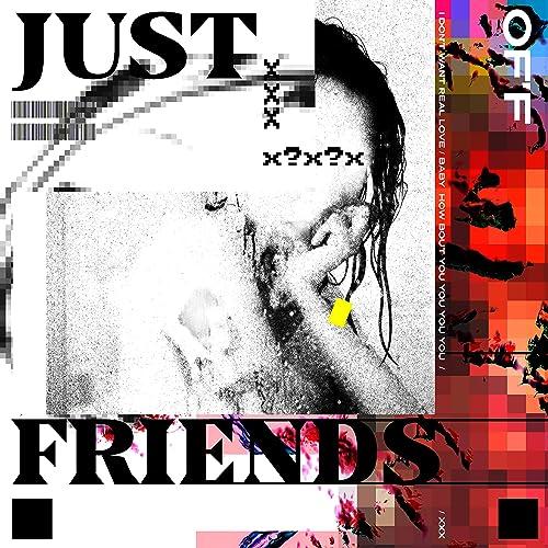 JUST FRIENDS [Explicit]