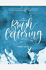 The Ultimate Brush Lettering Guide: A Complete Step-by-Step Creative Workbook to Jump-Start Modern Calligraphy Skills Kindle Edition