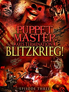 Puppet Master Axis Termination: Episode 3 - Blitzkrieg