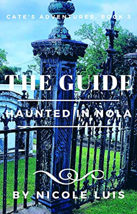 THE GUIDE: Haunted in NOLA (Cate's Adventures Book 3) (English Edition)