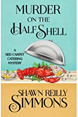 Murder on the Half Shell (A Red Carpet Catering Mystery Book 2) Kindle Edition