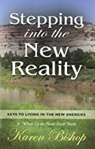 Stepping Into the New Reality: Keys to Living in the New Energies (A
