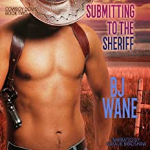 Submitting to the Sheriff: Cowboy Doms, Book 2