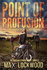 Point Of Profusion: A Post-Apocalyptic Epidemic Survival (The Morgan Strain Series Book 5) Kindle Edition