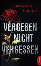 Vergeben, nicht vergessen (Ein FBI Thriller mit Dillon Savich und Lacey Sherlock 2) (German Edition)