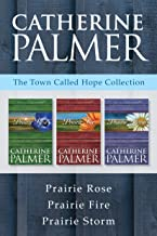 The Town Called Hope Collection: Prairie Rose / Prairie Fire / Prairie Storm (A Town Called Hope)