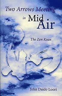 Two Arrows Meeting in Mid-Air: The Zen Koan