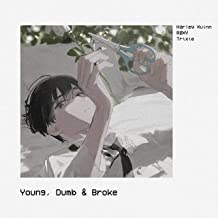 Young, Dumb & Broke (feat. Harley Xuinn, RØXY & Trixie)
