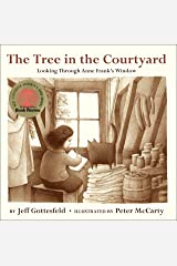The Tree in the Courtyard: Looking Through Anne Frank's Window Kindle Edition