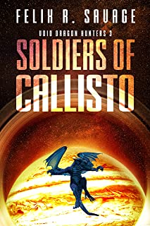 Soldiers of Callisto (Void Dragon Hunters Book 3)