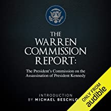 The Warren Commission Report: The President`s Commission on the Assassination of President Kennedy