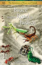 Bruce and the Road to Justice (The Adventures of Bruce and Friends Book 3)
