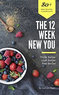 The 12 Week New You: Think Better, Look Better, Feel Better
