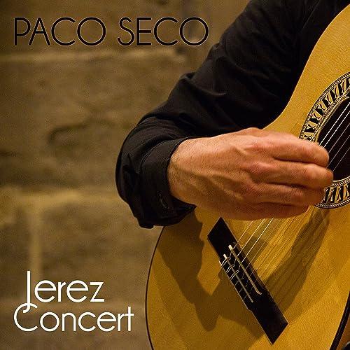 Jerez Concert de Paco Seco en Amazon Music - Amazon.es