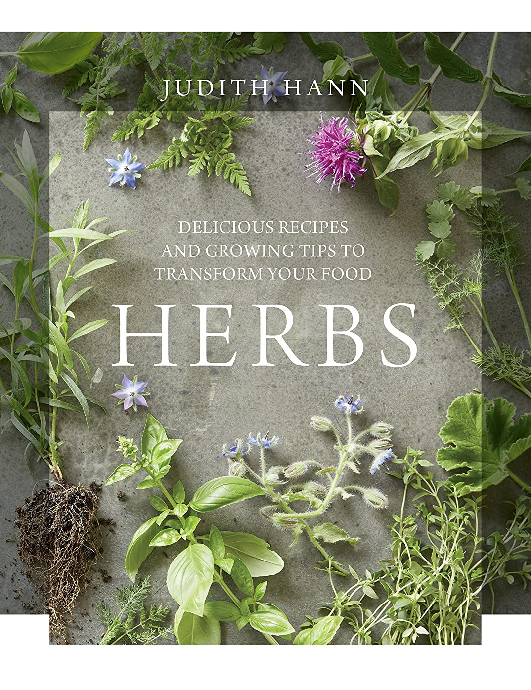 今日ファイル取り壊すHerbs: Delicious Recipes and Growing Tips to Transform Your Food (English Edition)