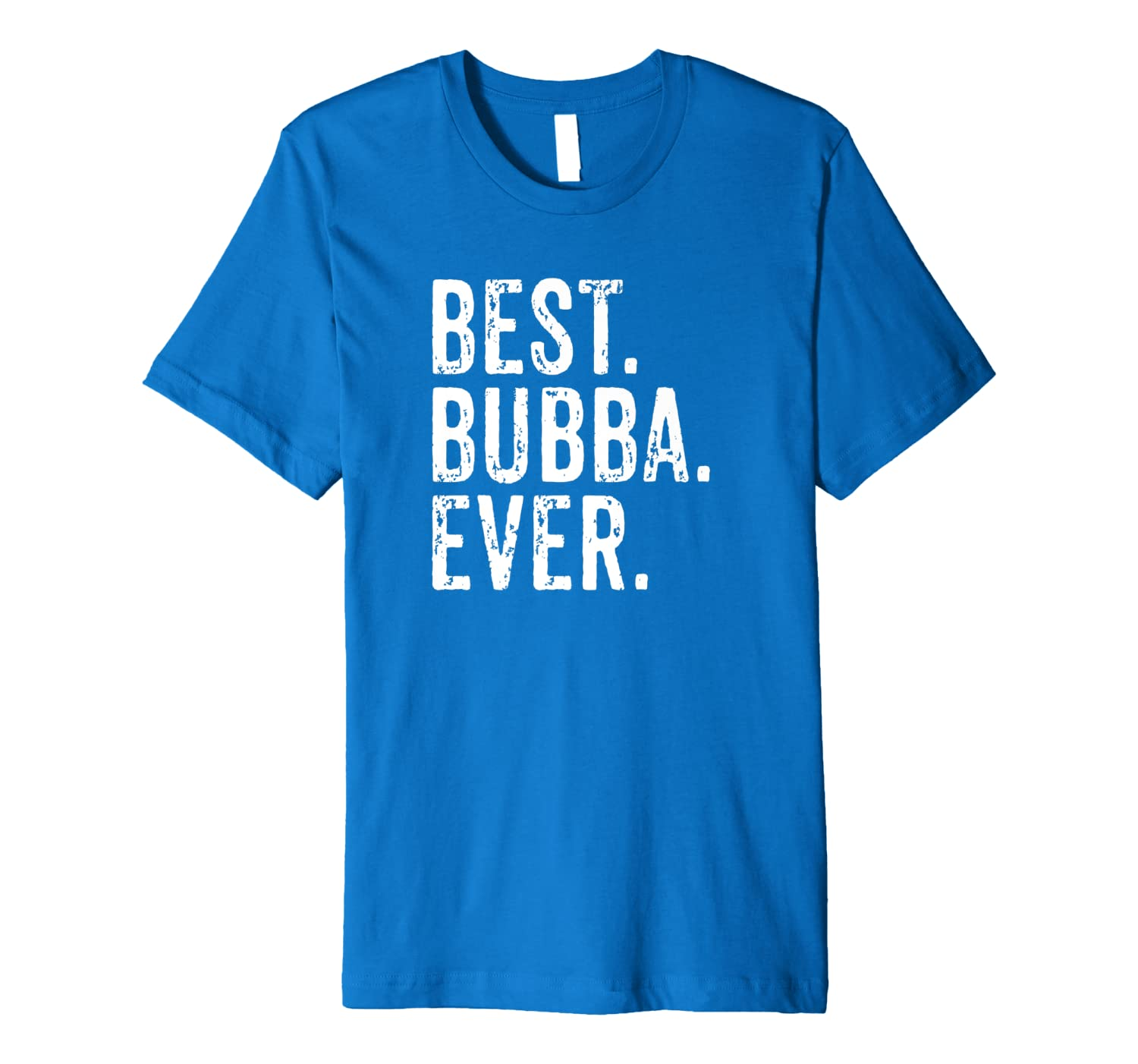 Mens Best Bubba Ever Vintage Distressed Brother Design Sibling Premium T-Shirt