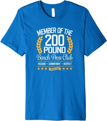 Amazon Com 200 Pound Bench Press Club T Shirt For Strong Men And Women Clothing