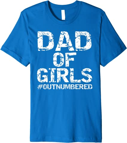 Dad Of Girls Outnumbered Father/'s Day Gift From Daughter Men/'s Cotton T-Shirt