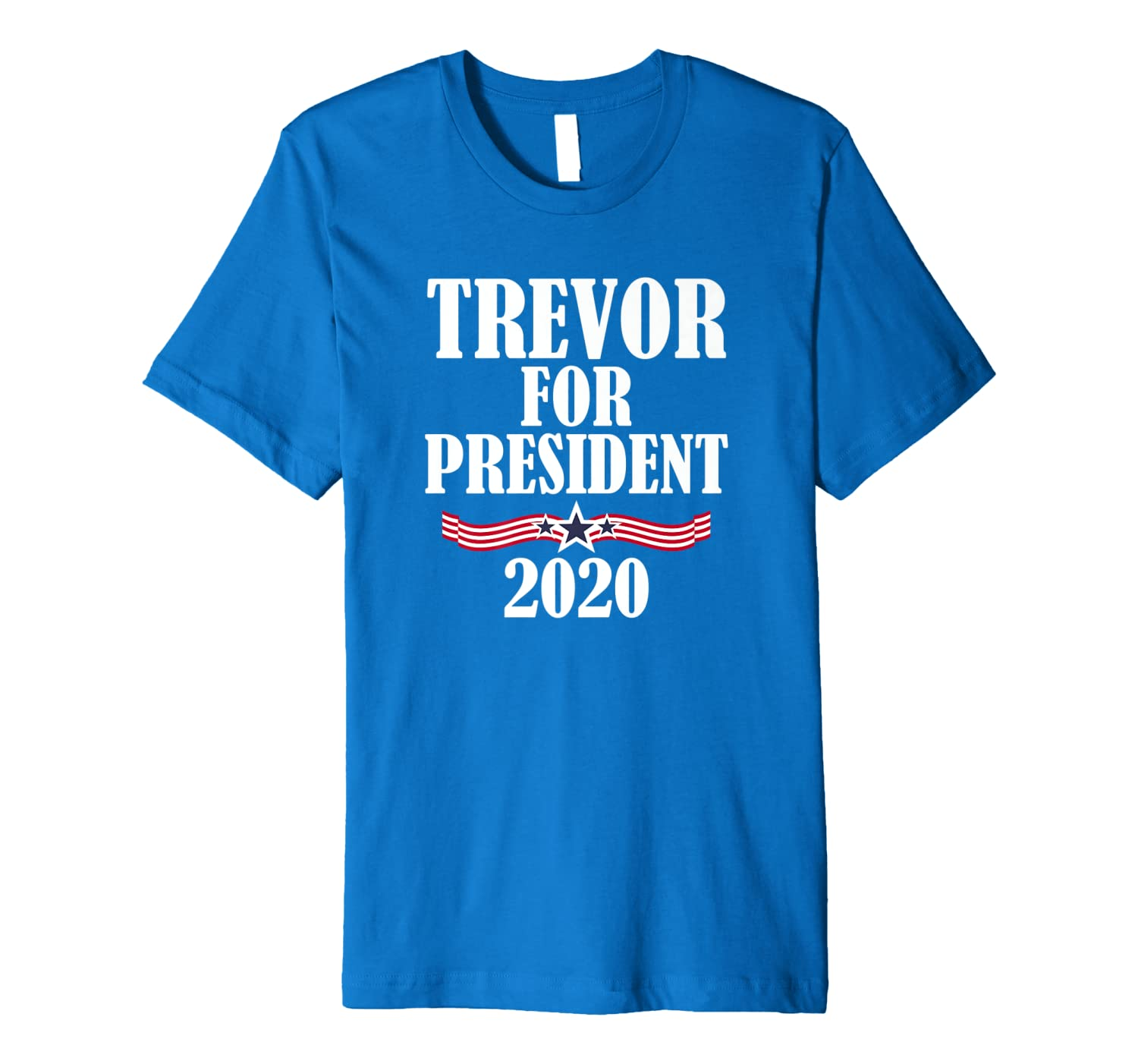 Mens Trevor For President 2020 Funny Name Personalized Political Premium T-Shirt-TH
