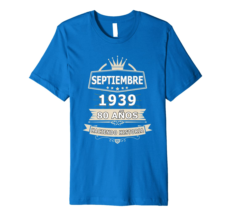 Amazon.com: Camisa De Cumpleanos 80 Anos Septiembre 1939 in ...